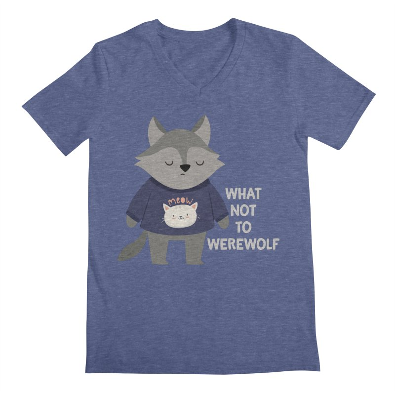 What Not To Werewolf Men's Regular V-Neck by FunUsual Suspects T-shirt Shop