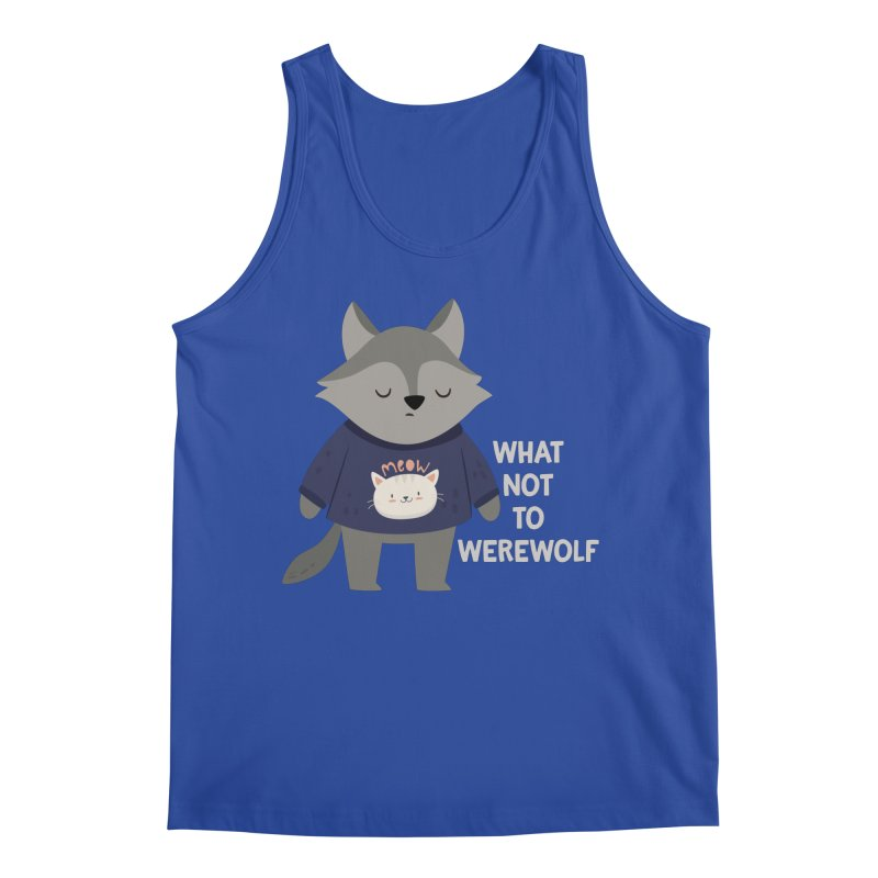 What Not To Werewolf Men's Tank by FunUsual Suspects T-shirt Shop