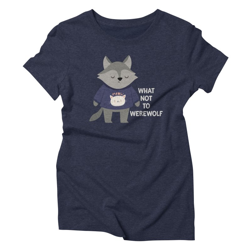 What Not To Werewolf Women's T-Shirt by FunUsual Suspects T-shirt Shop