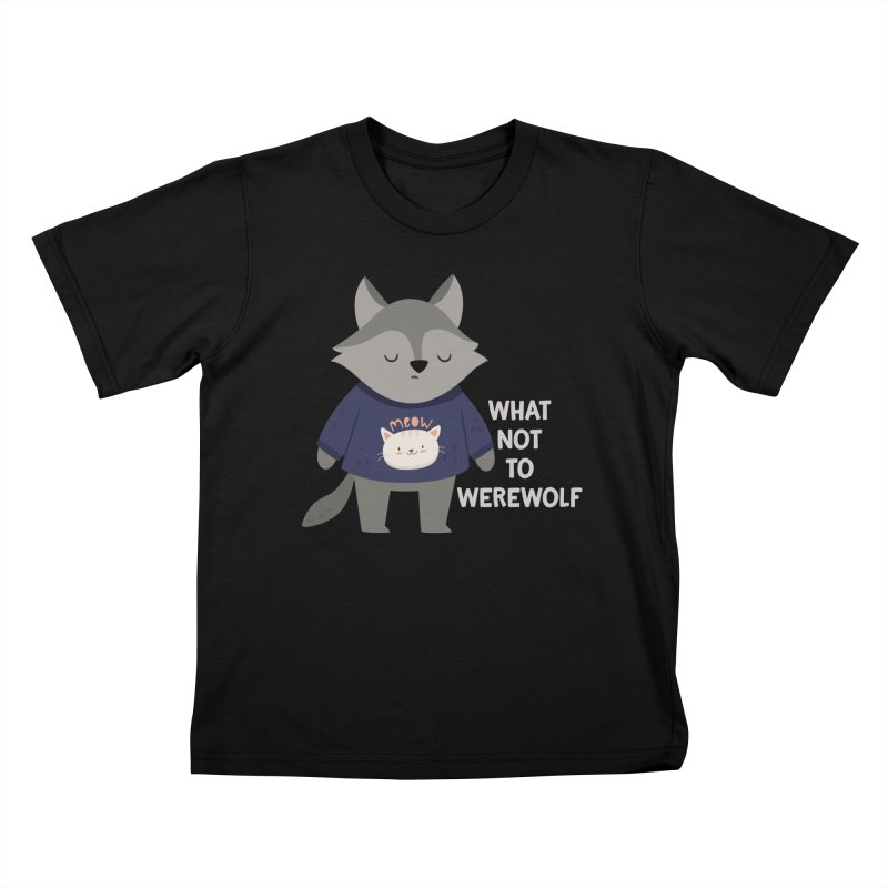 What Not To Werewolf Kids T-Shirt by FunUsual Suspects T-shirt Shop
