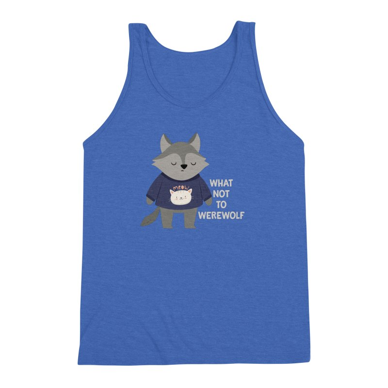 What Not To Werewolf Men's Triblend Tank by FunUsual Suspects T-shirt Shop