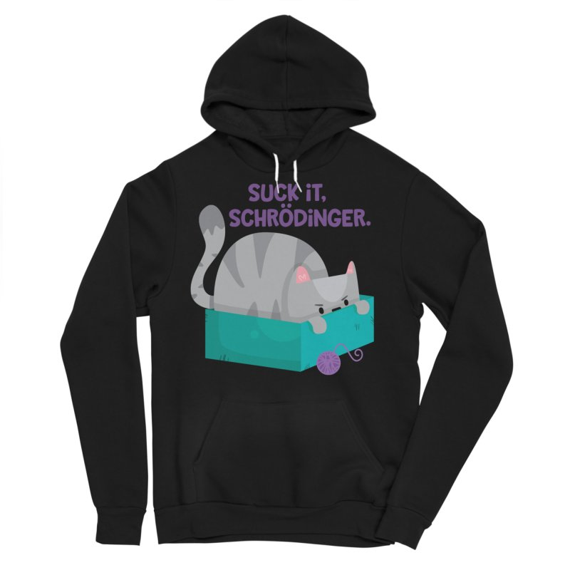 Suck it Schrödinger Men's Sponge Fleece Pullover Hoody by FunUsual Suspects T-shirt Shop