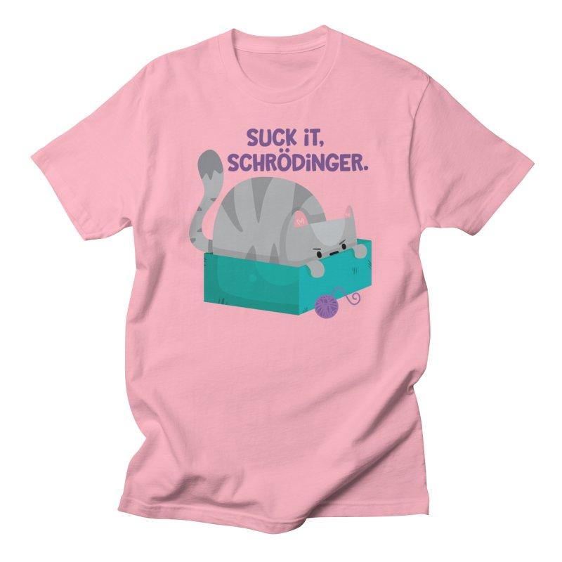 Suck it Schrödinger Women's T-Shirt by FunUsual Suspects T-shirt Shop