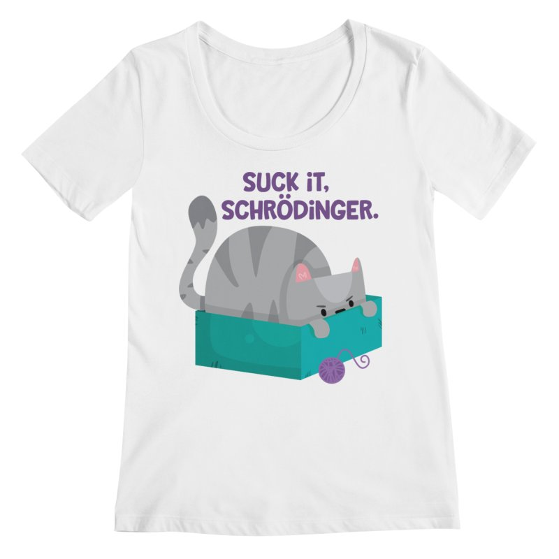 Suck it Schrödinger Women's Regular Scoop Neck by FunUsual Suspects T-shirt Shop