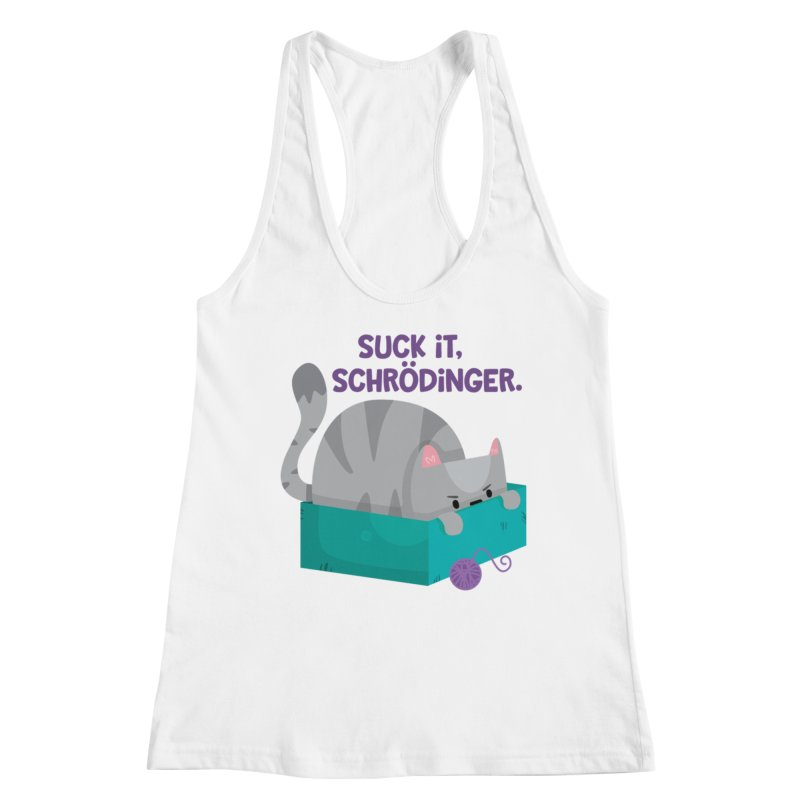Suck it Schrödinger Women's Tank by FunUsual Suspects T-shirt Shop