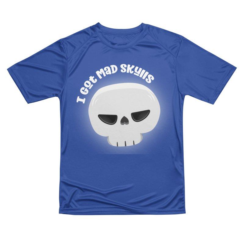 I Got Mad Skulls Men's Performance T-Shirt by FunUsual Suspects T-shirt Shop