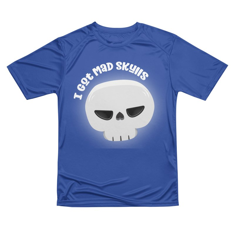 I Got Mad Skulls Women's Performance Unisex T-Shirt by FunUsual Suspects T-shirt Shop