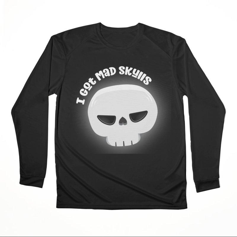 I Got Mad Skulls Women's Performance Unisex Longsleeve T-Shirt by FunUsual Suspects T-shirt Shop