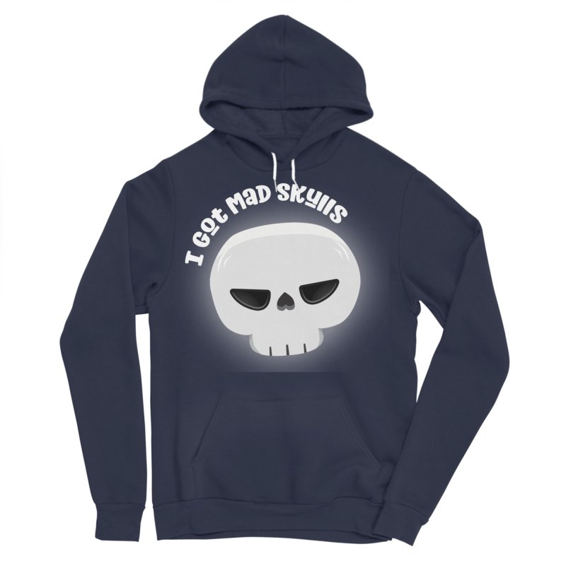 I Got Mad Skulls Men's Sponge Fleece Pullover Hoody by FunUsual Suspects T-shirt Shop