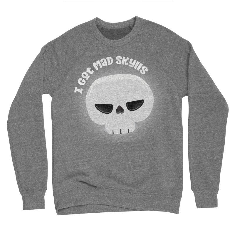 I Got Mad Skulls Men's Sponge Fleece Sweatshirt by FunUsual Suspects T-shirt Shop