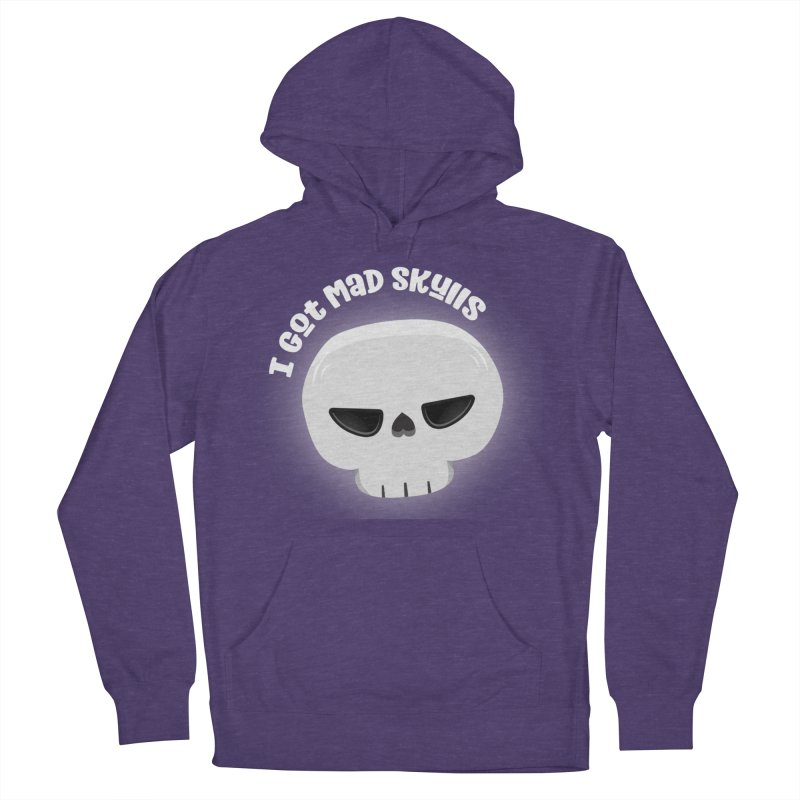 I Got Mad Skulls Women's French Terry Pullover Hoody by FunUsual Suspects T-shirt Shop