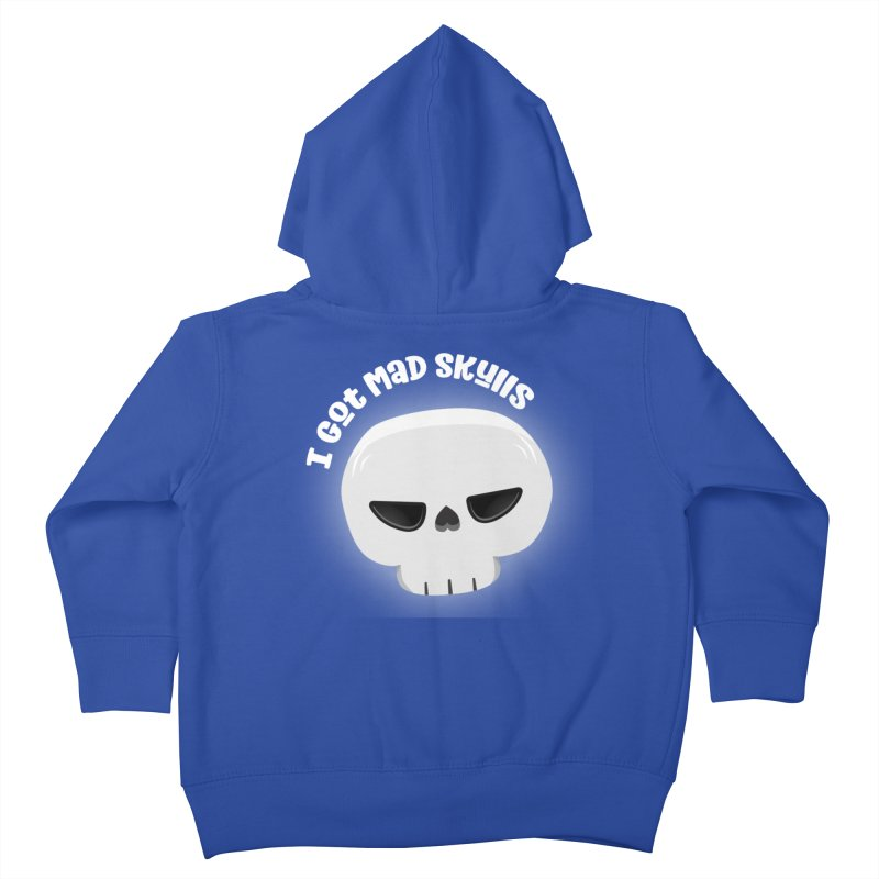 I Got Mad Skulls Kids Toddler Zip-Up Hoody by FunUsual Suspects T-shirt Shop