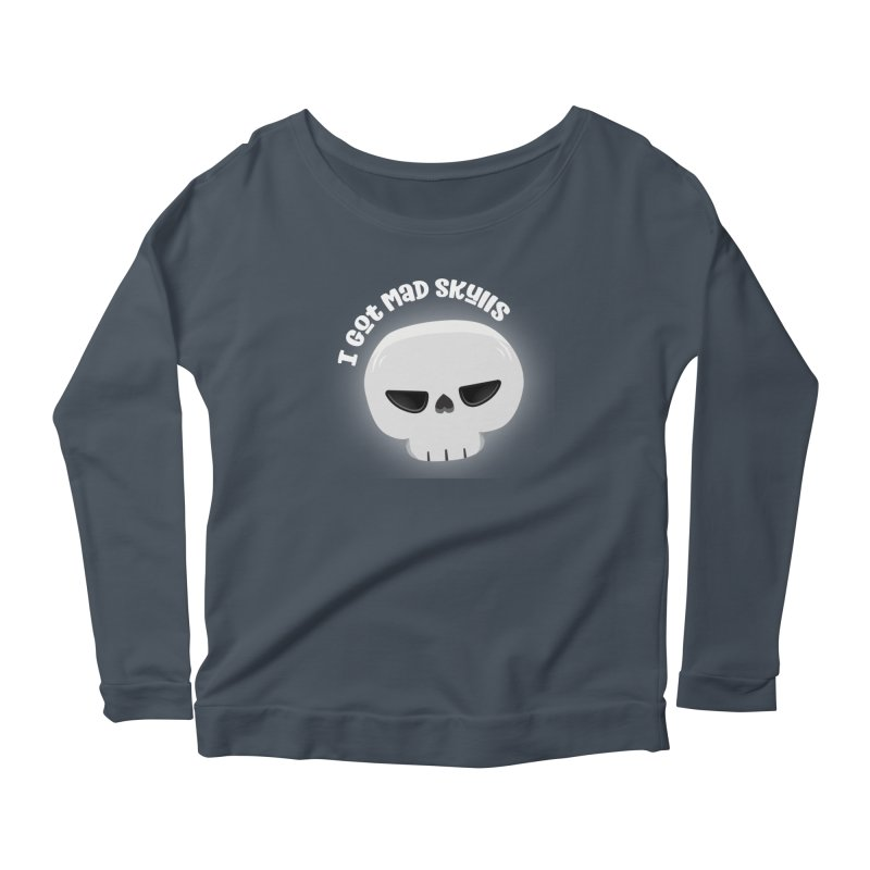 I Got Mad Skulls Women's Scoop Neck Longsleeve T-Shirt by FunUsual Suspects T-shirt Shop