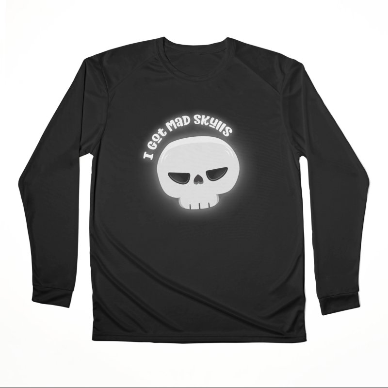 I Got Mad Skulls Men's Performance Longsleeve T-Shirt by FunUsual Suspects T-shirt Shop