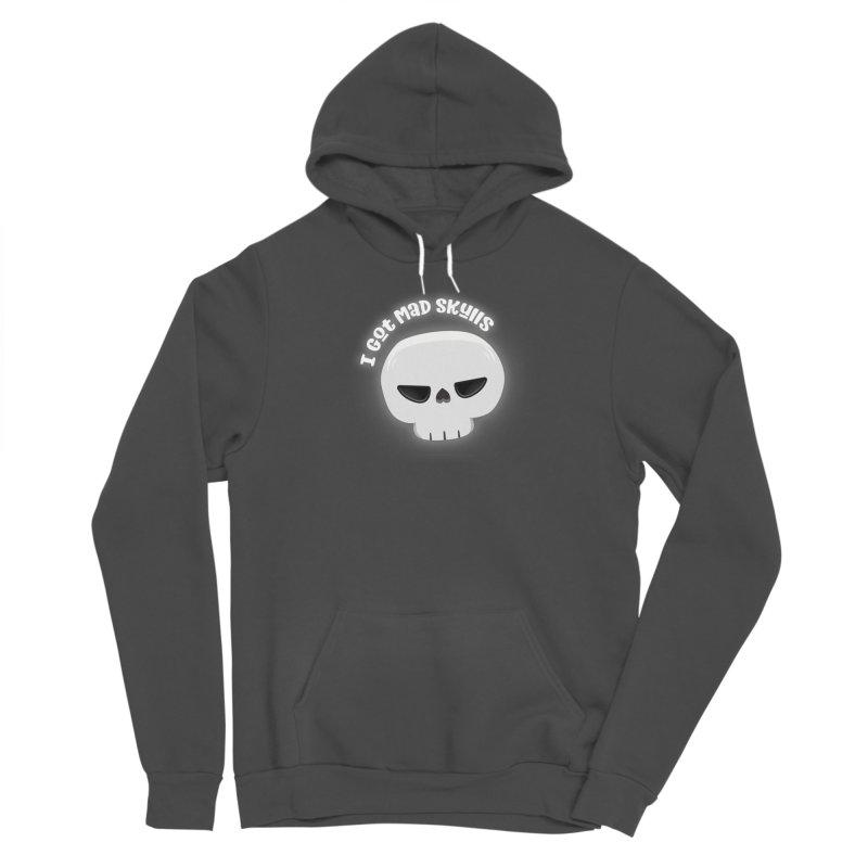 I Got Mad Skulls Women's Sponge Fleece Pullover Hoody by FunUsual Suspects T-shirt Shop