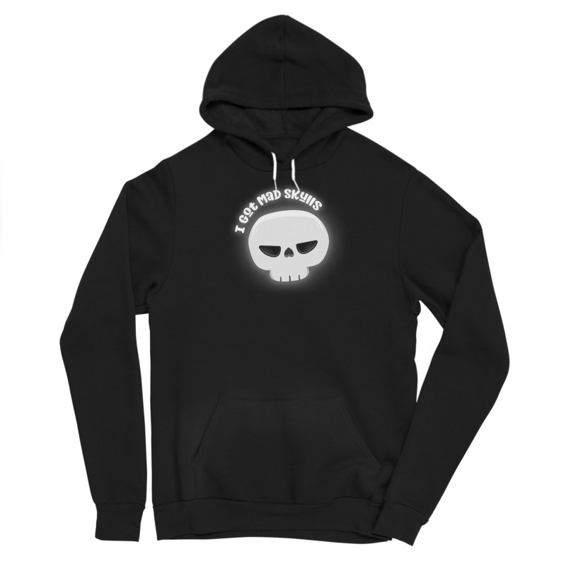 I Got Mad Skulls Men's Pullover Hoody by FunUsual Suspects T-shirt Shop