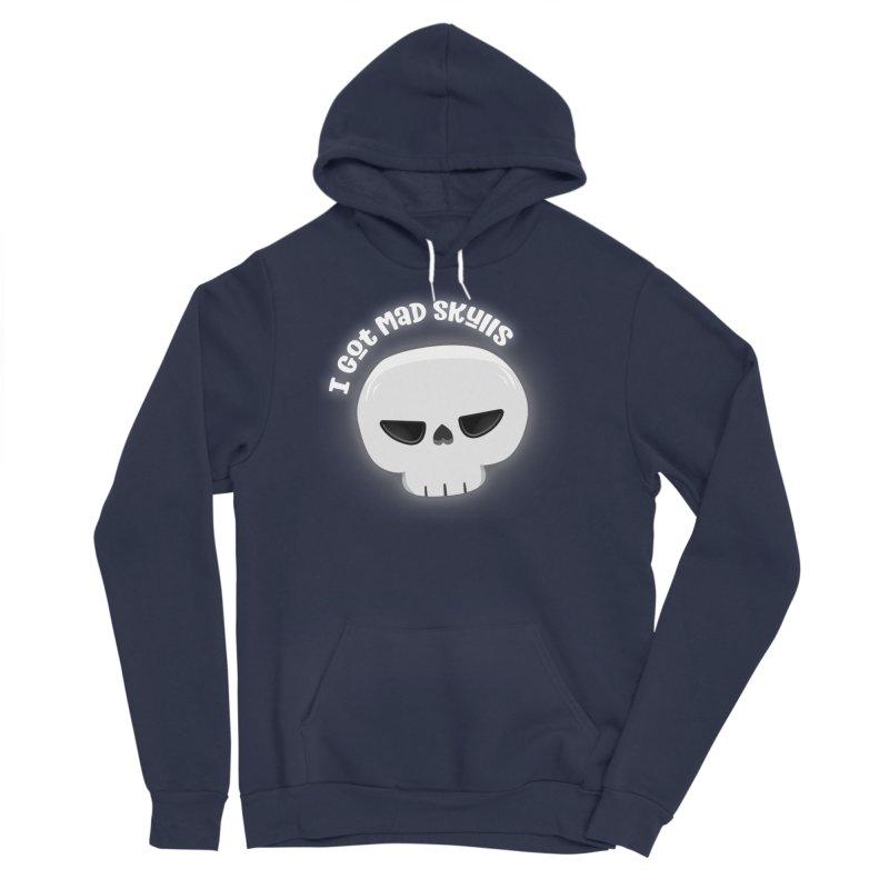I Got Mad Skulls Men's Sponge Fleece Pullover Hoody by FunUsual Suspects T-shirt Shop