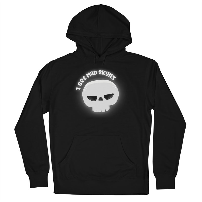 I Got Mad Skulls Men's French Terry Pullover Hoody by FunUsual Suspects T-shirt Shop