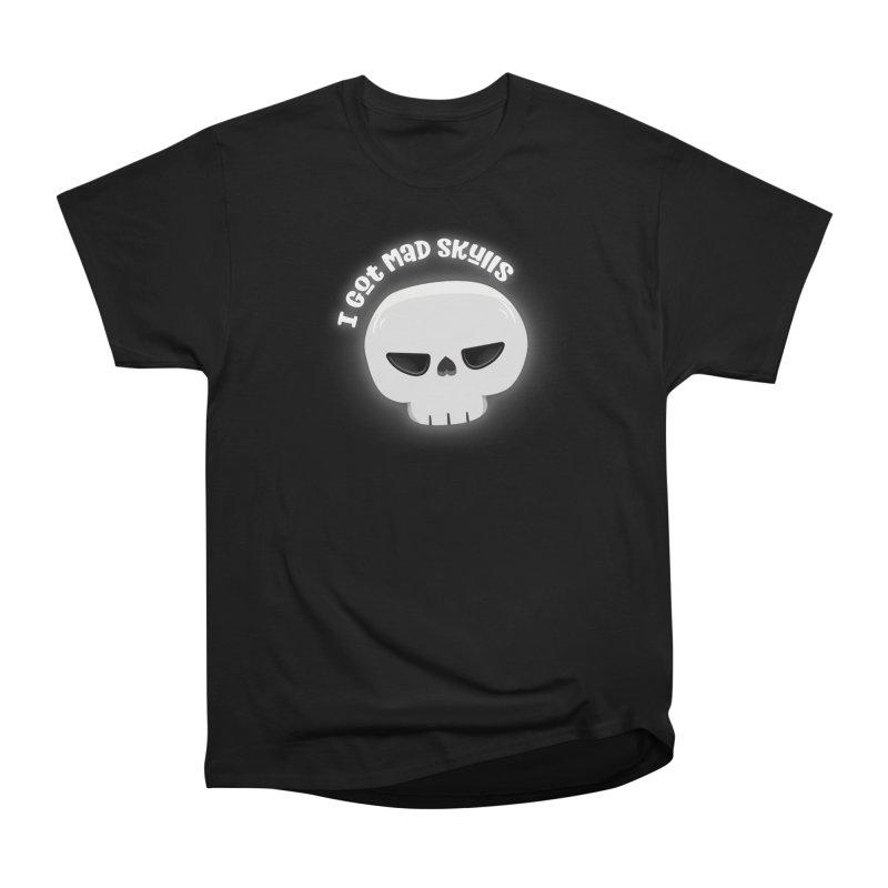 I Got Mad Skulls Men's Heavyweight T-Shirt by FunUsual Suspects T-shirt Shop
