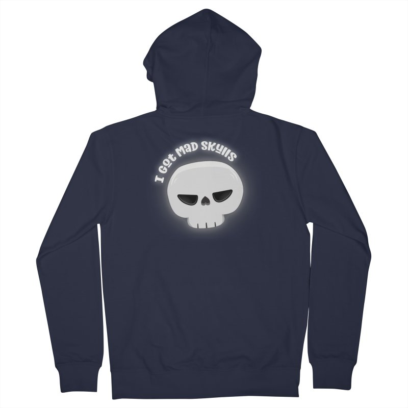 I Got Mad Skulls Women's Zip-Up Hoody by FunUsual Suspects T-shirt Shop