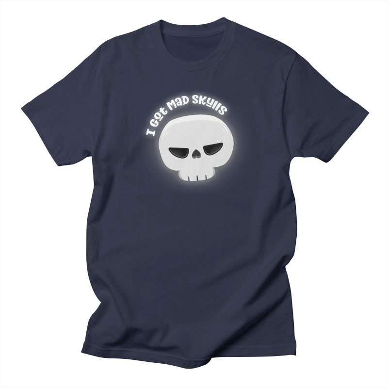 I Got Mad Skulls Men's T-Shirt by FunUsual Suspects T-shirt Shop
