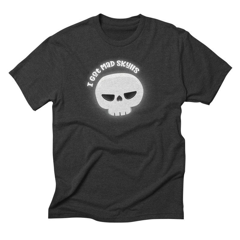 I Got Mad Skulls Men's Triblend T-Shirt by FunUsual Suspects T-shirt Shop