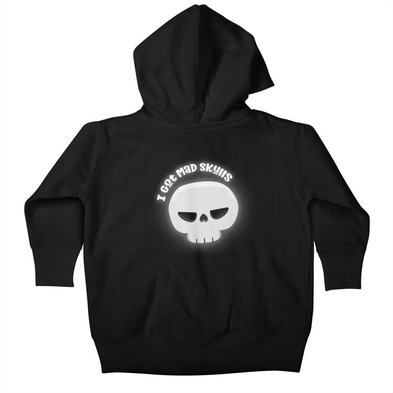 I Got Mad Skulls Kids Baby Zip-Up Hoody by FunUsual Suspects T-shirt Shop