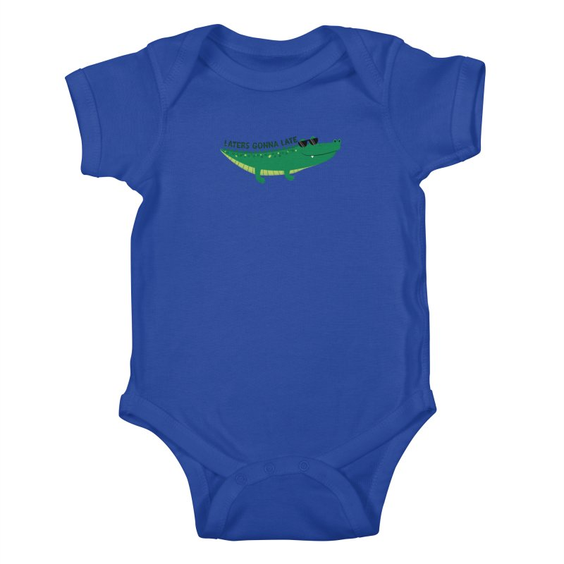 Laters Gonna Late Kids Baby Bodysuit by FunUsual Suspects T-shirt Shop
