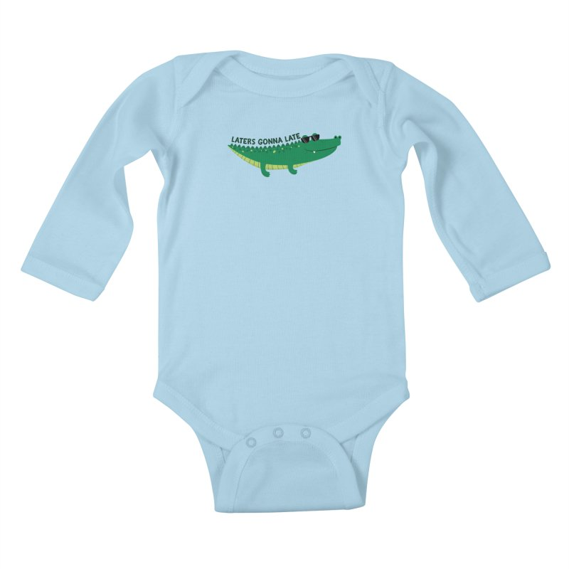 Laters Gonna Late Kids Baby Longsleeve Bodysuit by FunUsual Suspects T-shirt Shop