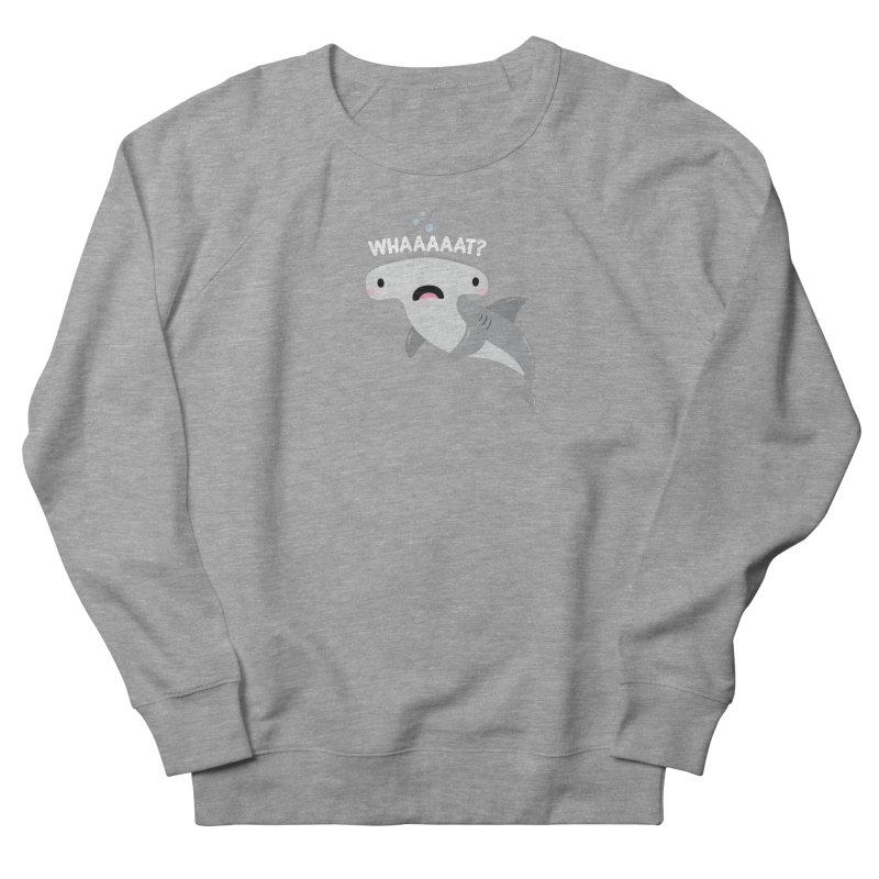 Whaaaaaat? Women's French Terry Sweatshirt by FunUsual Suspects T-shirt Shop