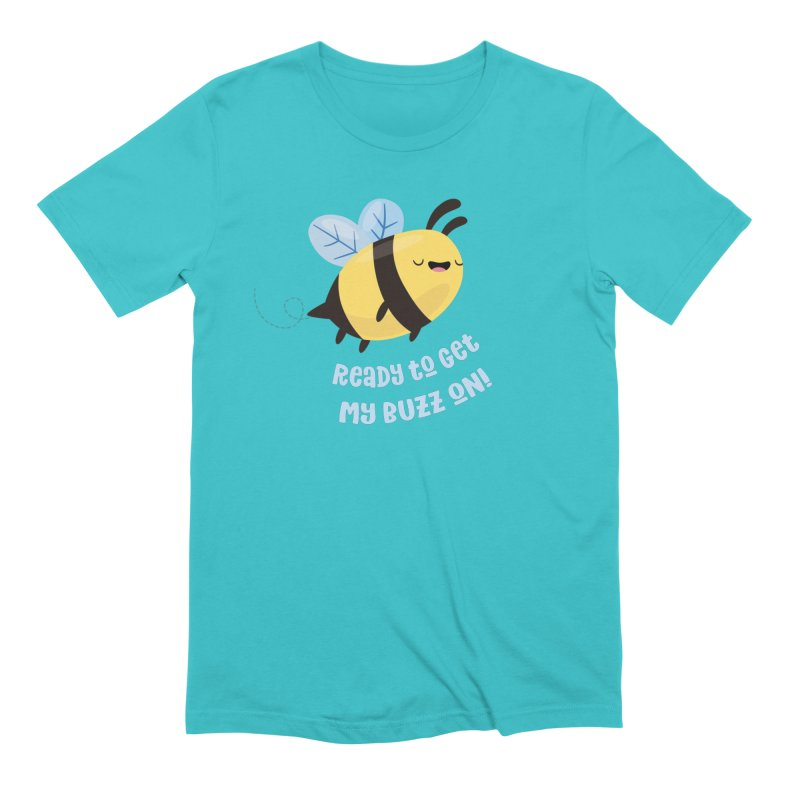 Ready to Get My Buzz On Men's Extra Soft T-Shirt by FunUsual Suspects T-shirt Shop