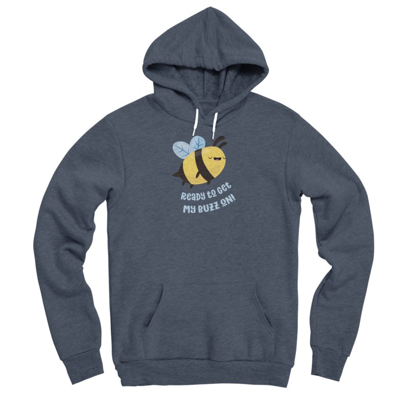Ready to Get My Buzz On Men's Pullover Hoody by FunUsual Suspects T-shirt Shop