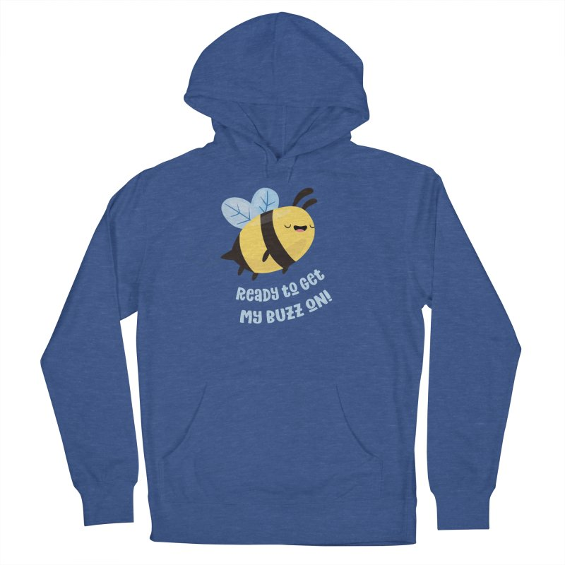 Ready to Get My Buzz On Men's French Terry Pullover Hoody by FunUsual Suspects T-shirt Shop