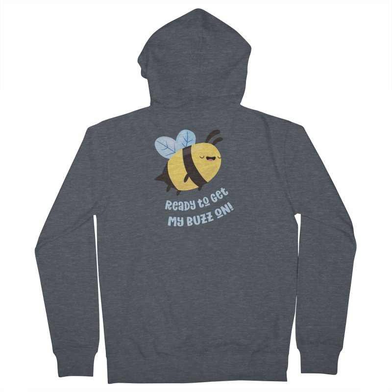 Ready to Get My Buzz On Men's French Terry Zip-Up Hoody by FunUsual Suspects T-shirt Shop