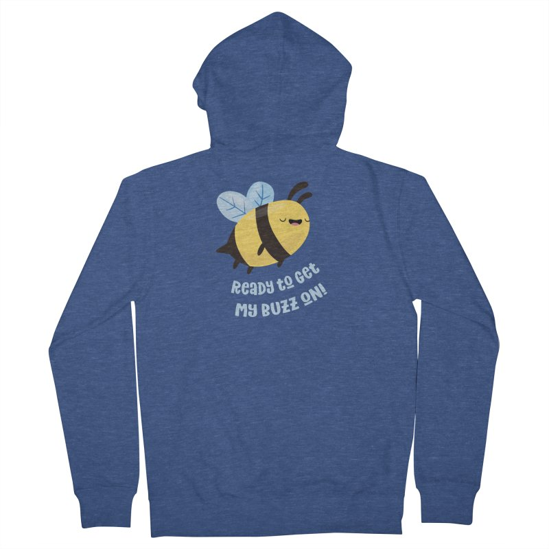 Ready to Get My Buzz On Men's Zip-Up Hoody by FunUsual Suspects T-shirt Shop