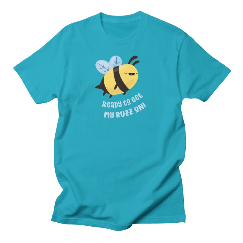 Ready to Get My Buzz On Men's Regular T-Shirt by FunUsual Suspects T-shirt Shop