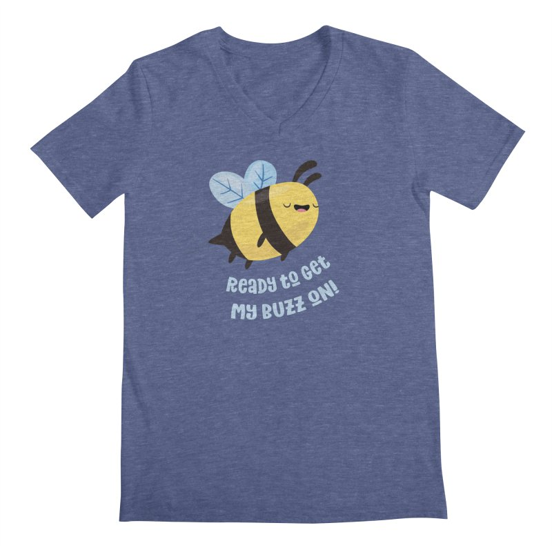 Ready to Get My Buzz On Men's Regular V-Neck by FunUsual Suspects T-shirt Shop