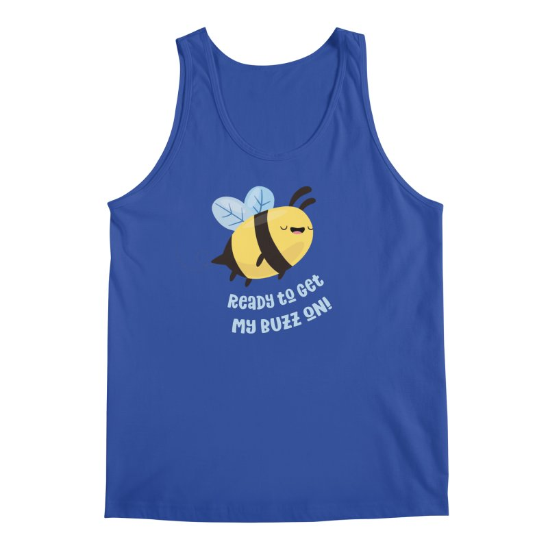 Ready to Get My Buzz On Men's Regular Tank by FunUsual Suspects T-shirt Shop