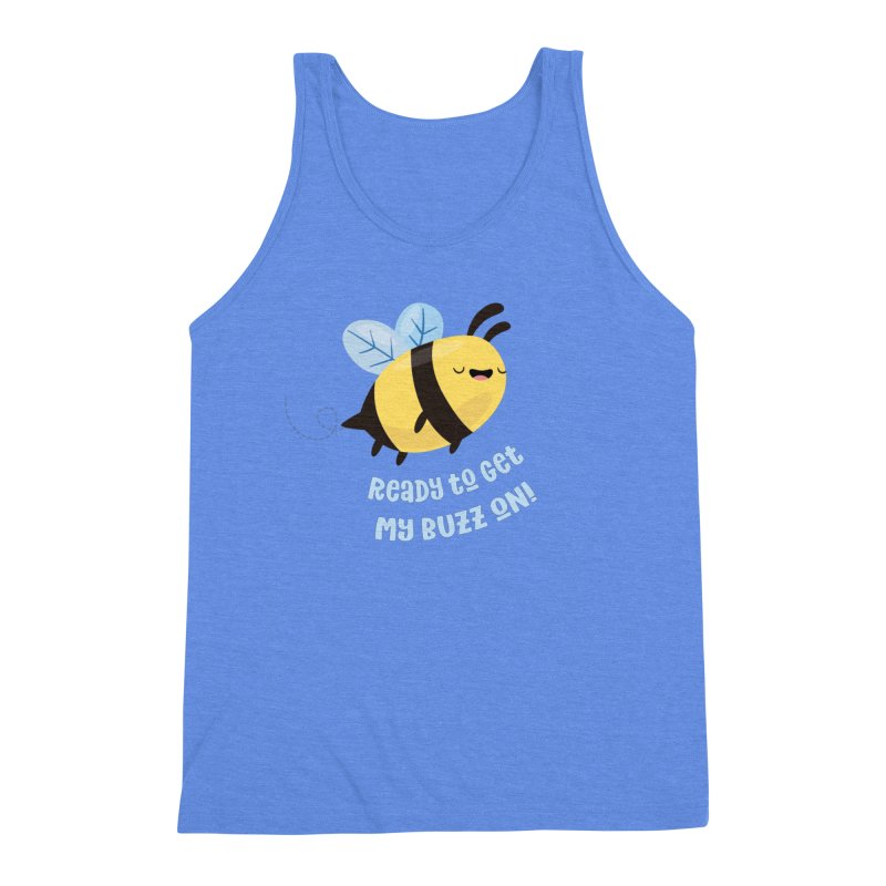 Ready to Get My Buzz On Men's Triblend Tank by FunUsual Suspects T-shirt Shop