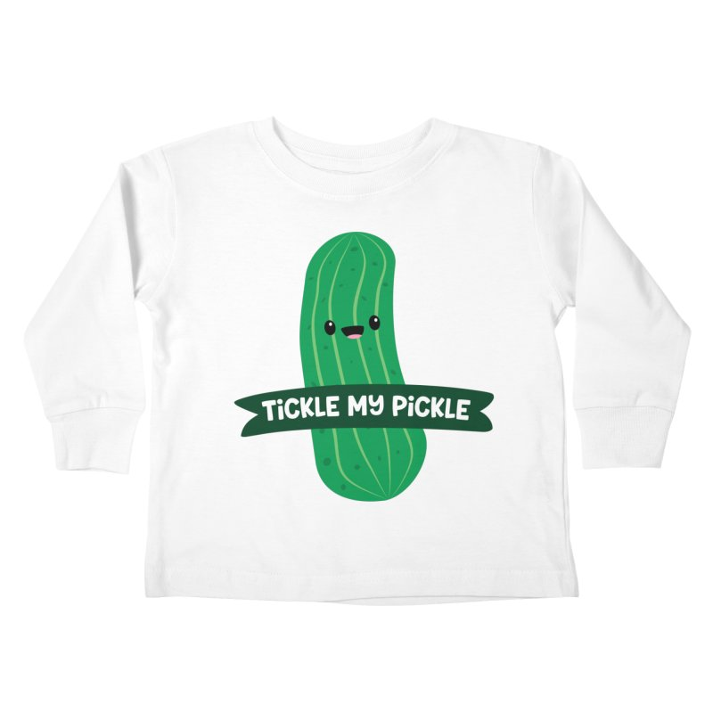 Tickle My Pickle Kids Toddler Longsleeve T-Shirt by FunUsual Suspects T-shirt Shop