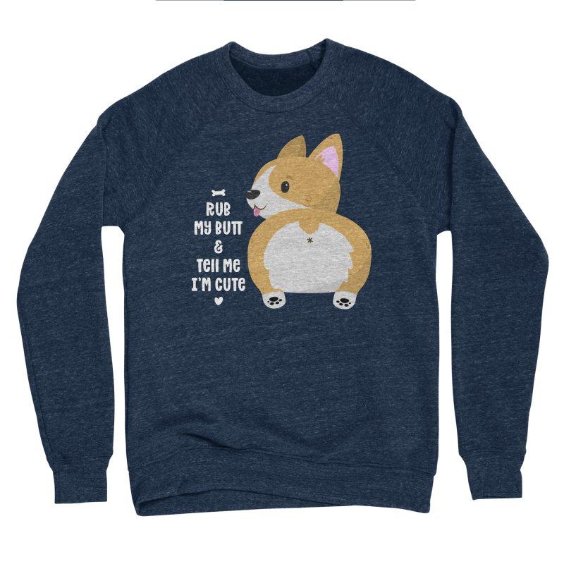 Rub My Butt Women's Sponge Fleece Sweatshirt by FunUsual Suspects T-shirt Shop