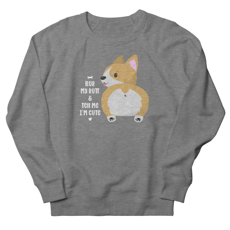 Rub My Butt Women's Sweatshirt by FunUsual Suspects T-shirt Shop