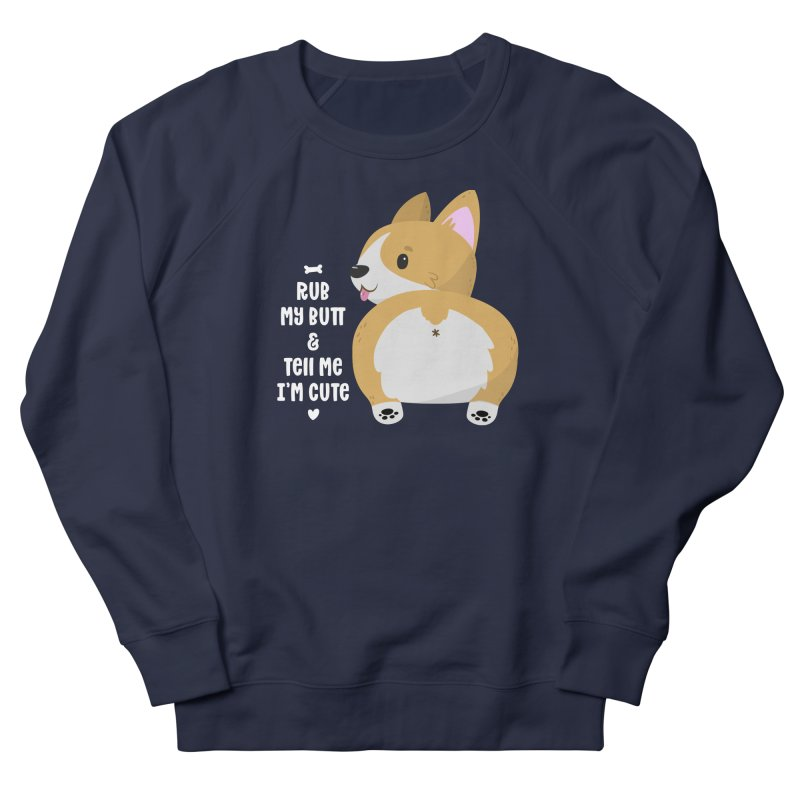 Rub My Butt Men's Sweatshirt by FunUsual Suspects T-shirt Shop