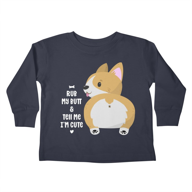 Rub My Butt Kids Toddler Longsleeve T-Shirt by FunUsual Suspects T-shirt Shop