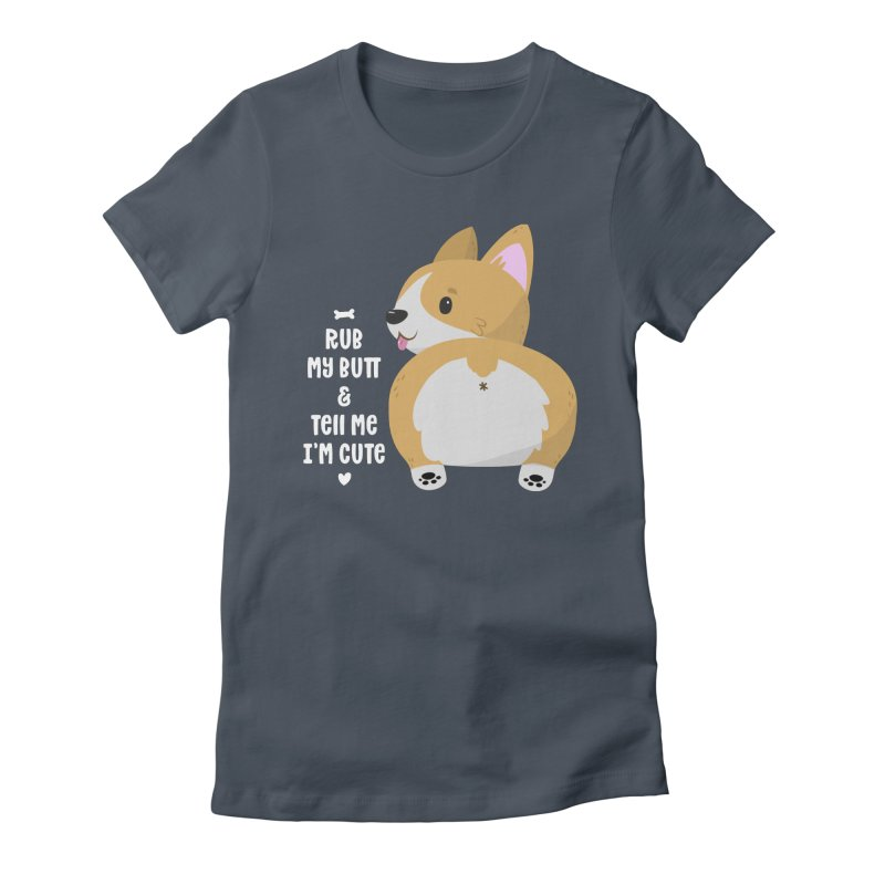 Rub My Butt Women's T-Shirt by FunUsual Suspects T-shirt Shop