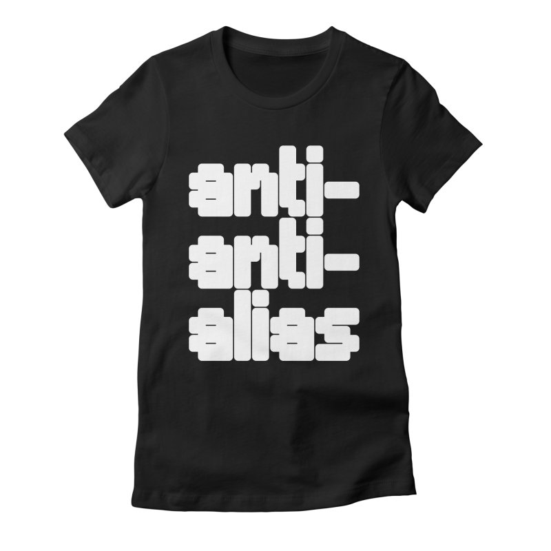 anti-anti-alias Women's Fitted T-Shirt by Fwlk