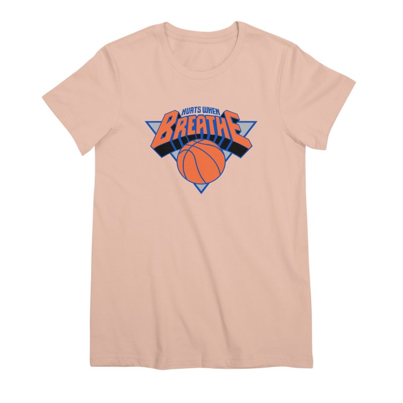 Hurts When Breathe in Women's Premium T-Shirt Pale Pink by FWMJ's Shop