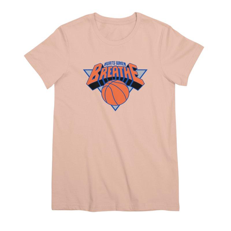 Hurts When Breathe Women's Premium T-Shirt by FWMJ's Shop