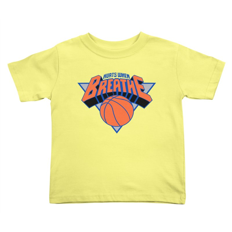 Hurts When Breathe Kids Toddler T-Shirt by FWMJ's Shop