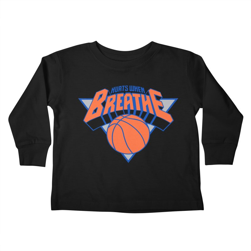 Hurts When Breathe Kids Toddler Longsleeve T-Shirt by FWMJ's Shop
